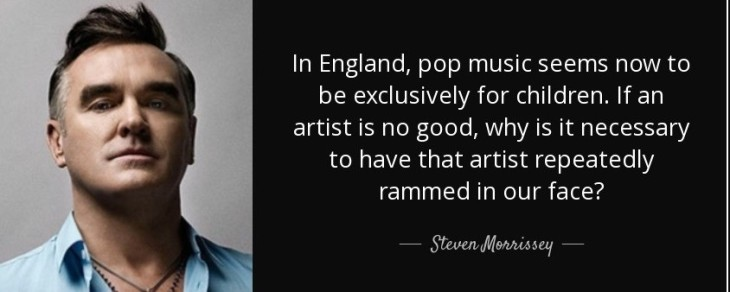 quote-in-england-pop-music-seems-now-to-be-exclusively-for-children-if-an-artist-is-no-good-steven-morrissey-59-68-80